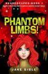 ScareScapes Book One: Phantom Limbs! - Jake Bible