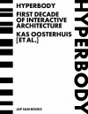 Hyperbody: First Decade of Interactive Architecture - Kas Oosterhuis