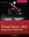Visual Basic 2012 Programmer's Reference - Rod Stephens