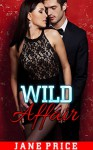 ROMANCE: Wild Affair: (AMAZING VALUE BONUS OF 40+ FREE BOOKS!!!) (Contemporary New Adult Pregnancy Romance Short Stories) - Jane Price
