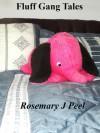Fluff Gang Tales - Rosemary Peel