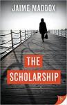 The Scholarship - Jaime Maddox