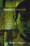 Without Dreams - Shahbano Bilgrami