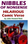 Nibbles of Nonsense Hilarious Comic Verse - John Howard Reid