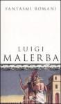 Fantasmi romani - Luigi Malerba