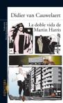 La doble vida de Martin Harris - Didier van Cauwelaert