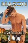 Mason (Remington Ranch Book 1) - SJ McCoy