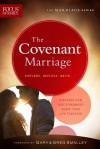 The Covenant Marriage: Discover How God's Promises Shape Your Life Together - Focus on the Family