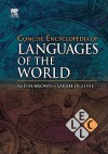Concise Encyclopedia of Languages of the World - Keith Brown, Sarah Ogilvie