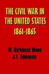 A History of the Civil War in the United States, 1861 - 1865 - Walter Birkbeck Wood, James E. Edmonds
