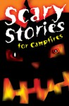 Scary Stories for Campfires - Arthur Myers, Margaret Rau