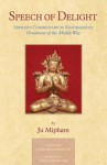 Speech Of Delight: Mipham's Commentary On Santaraksita's Ornament Of The Middle Way - Jamgön Mipham, Chokyi Nyima Rinpoche, Thomas H. Doctor, Mipham Jamyang Namgyal