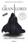 El Gran Lord (Crónicas del Mago Negro, #3) - Trudi Canavan
