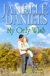 My Only Wish - Janelle Daniels