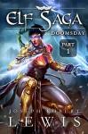 Elf Saga: Doomsday (Part 1: Blood of the Dragon) - Joseph Robert Lewis