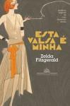 Esta Valsa é Minha - Zelda Fitzgerald, Rosaura Eichenberg, Caio Fernando Abreu