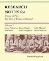 Research Notes for Women at Play: The Story of Women in Baseball: Lizzie Arlington, Alta Weiss, Lizzie Murphy, Edith Houghton, Jackie Mitchell, Babe D - Barbara Gregorich