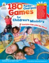 180 Faith-Charged Games for Children's Ministry, Grades K - 5 - Christopher P.N. Maselli, Rod Butler, Robert R. Duke
