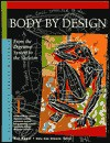 Body By Design: From The Digestive To The Skeleton - Rob Nagel
