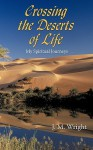 Crossing the Deserts of Life: My Spiritual Journeys - J. Wright