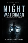 The Night Watchman: The Walking Dead (Dystopia: Four Stages of Hell Book 4) - Nawar Alsaadi, Ida Jansson