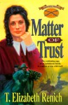 Matter of Trust - T. Elizabeth Renich