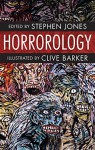Horrorology - Clive Barker, Stephen Jones