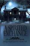 A Spirited Exchange - Melody Knight, N.D. Hansen-Hill