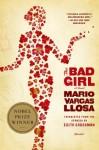 By Mario Vargas Llosa - The Bad Girl (Reprint) (10.1.2008) - Mario Vargas Llosa