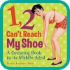1, 2, Can't Reach My Shoe: A Counting Book for the Middle-Aged - Ross Petras, Kathryn Petras