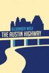 The Austin Highway - Alexander Wolf