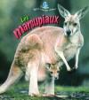 Les Marsupiaux - Bobbie Kalman
