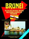 Brunei Sultan Haji Hassanal Bolkiah Muizzaddin Waddaulah Handbook - USA International Business Publications, USA International Business Publications