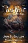 I Am Wolf (The Children of Nox) - Joann H. Buchanan