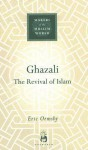 Ghazali: The Revival of Islam - Eric L. Ormsby