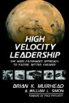 High Velocity Leadership - Brian K. Muirhead, William L. Simon
