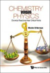 Chemistry Versus Physics: Chemical Reactions Near Critical Points - Moshe Gitterman