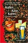 Kaffe, Kase, Karies - Biochemie Im Alltag - Jan Koolman
