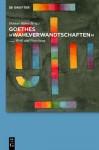 """Goethes """"Wahlverwandtschaften"""": Werk und Forschung - Helmut Hühn"""