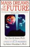 Mass Dreams of the Future - Chet B. Snow, Helen Wambach