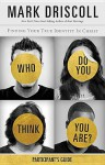 Who Do You Think You Are? Participant's Guide: Finding Your True Identity in Christ - Mark Driscoll