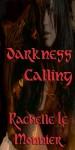 Darkness Calling - Rachelle Le-Monnier, Christabel Roseau