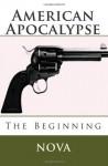 American Apocalypse: The Beginning (Beginnings) - Nova