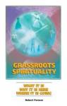 Grassroots Spirituality - Robert K.C. Forman