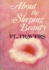 About the Sleeping Beauty - P.L. Travers, Charles Keeping
