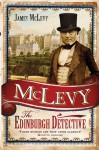 McLevy: The Edinburgh Detective - James McLevy
