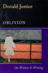 Oblivion: On Writers & Writing - Donald Justice