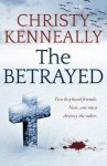 The Betrayed. by Christy Kenneally - Christy Kenneally