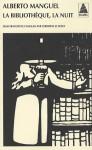 La Bibliothèque, la nuit - Alberto Manguel, Christine Le Bœuf