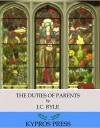 The Duties of Parents - J.C. Ryle